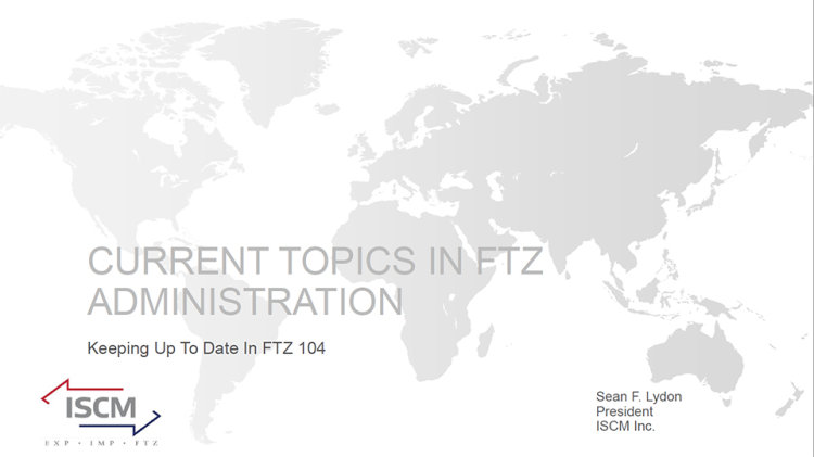 Current Topics in FTZ Administration