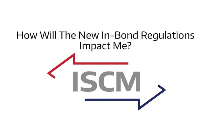 How Will The New In-Bond Regs Impact Me?